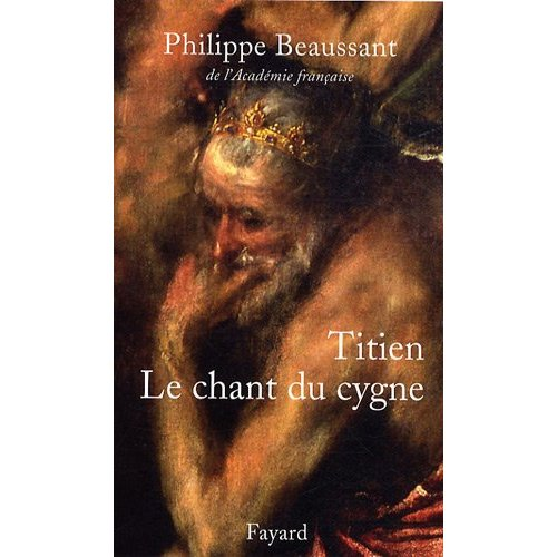 Titien. Le chant du cygne – Philippe Beaussant dans Litterature titienbeaussant